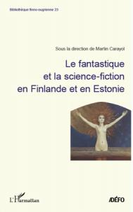 Le Fantastique et la science-fiction en Finlande et en Estonie