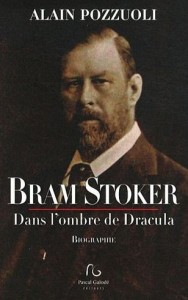 Alain Pozzuoli – Bram Stoker, l'auteur de Dracula.