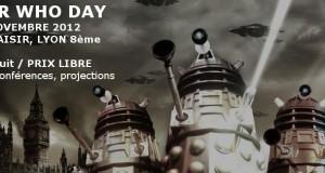 Doctor Who Day Lyon : ce Jeudi 22 novembre 2012 à la MJC Monplaisir !
