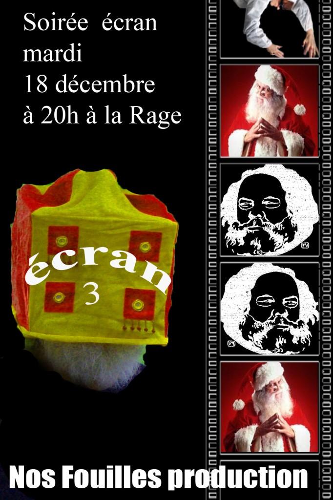 3eme Soirée  écran, La Rage
