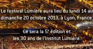 Festival Lumière 2013 : 8 soirées pour tout savoir sur la prochaine édition !