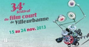 34ème Festival du film court de Villeurbanne : du 15 au 24 novembre 2013 au cinéma le Zola