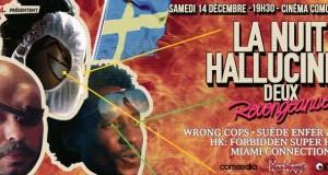 La Nuit Hallucinée 2 : Revengeance – samedi 14 décembre 2013 au cinéma Comoedia !