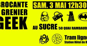 7ème Brocante Vide-Grenier du Geek de Lyon ce samedi 3 mai au Sucre