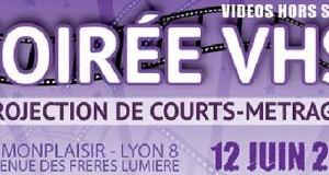 Appel à films : Soirée VHS à la MJC Monplaisir du 12 juin 2014 !