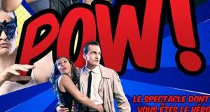 [Théâtre Super-Héros] Pow ! Le spectacle dont vous êtes le héros ! Spectacle interactif ce vendredi à la Rotonde !