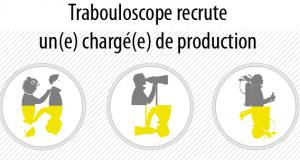 Offre d'emploi culturel Lyon : Chargé(e) de production pour l'association Trabouloscope