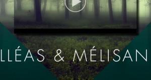 Opéra de Lyon : Réalisez votre bande-annonce de l'opéra «Pelléas & Mélisande» et découvrez la projetée en salle de cinéma !