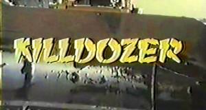 Soirée Nanar : «KILLDOZER» en avant première mondiale ce vendredi 20 février à Lyon 7ème !