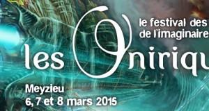 Les Oniriques, festival des cultures de l'imaginaire du 6 au 8 mars 2015 à Meyzieu !