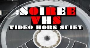 Appel à films pour la prochaine soirée VHS de la MJC Monplaisir, jusqu'au 8 juin