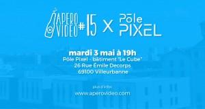 Apéro Vidéo #15 au Pôle Pixel – Mardi 3 mai à 19h, LA rencontre des vidéastes Lyonnais !