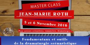 Masterclass de Jean-Marie Roth sur l'écriture du scénario à Lyon les 5 & 6 novembre