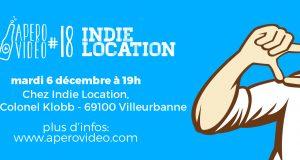 Rencontres : Apéro Vidéo #18 le mardi 6 décembre chez Indie Location