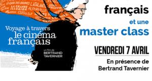 Trois Voyages & Masterclass à travers le cinéma français avec Bertrand Tavernier | 7 avril 2017