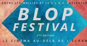 Le retour du Blop festival, le cinéma au-delà de l'écran | Du 7 au 9 juillet 2017